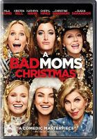 A bad moms Christmas [videorecording]