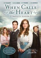 When calls the heart. Complete season 3 [videorecording].