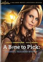 A bone to pick [videorecording] : an Aurora Teagarden mystery