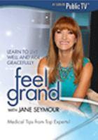 Feel Grand With Jane Seymour