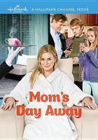 Mom's Day Away