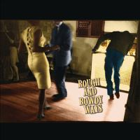 ROUGH AND ROWDY WAYS (CD)