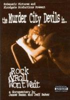 The Murder City Devils In-- Rock & Roll Won't Wait