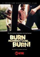 Burn, Motherf*cker, Burn!