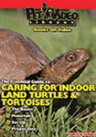 The Essential Guide to Caring for Indoor Land Turtles & Tortoises