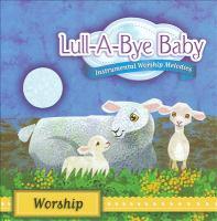 Lull-a-bye baby, worship