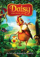 Daisy, A Hen Into the Wild