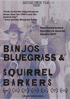 Banjos, Bluegrass & Squirrel Barkers