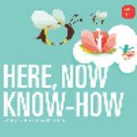 Here, Now Know-how