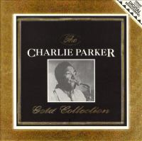 The Charlie Parker Gold Collection