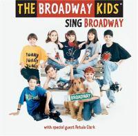 The Broadway Kids Sing Broadway