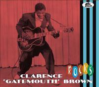 """Clarence """"Gatemouth"""" Brown Rocks"""