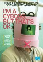 I'm a cyborg, but that's ok
