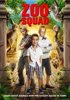 Zoo squad [DVD]