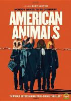 American animals [DVD]