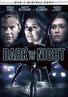 Dark was the night [DVD]