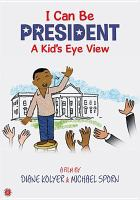 I can be president [DVD] : a kid's-eye view