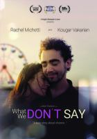 What we don't say [DVD]