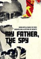 My father, the spy [DVD]