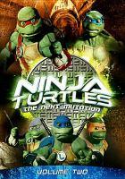 Ninja turtles the next mutation. Volume two [DVD]