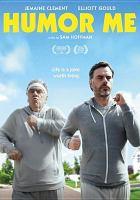 Humor me [DVD]