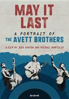 May it last [DVD] : a portrait of the Avett Brothers