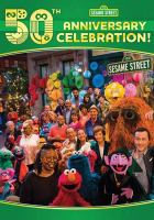 Sesame Street's 50th anniversary celebration! [DVD].