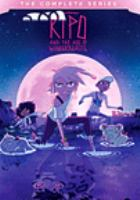 Kipo and the Age of Wonderbeasts Complete Series