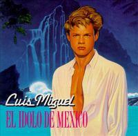 Luis Miguel, el ídolo de México