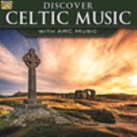 Discover Celtic Music With Arc Music