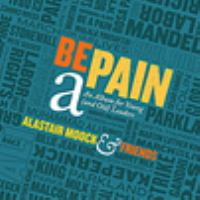 BE A PAIN: AN ALBUM FOR YOUNG (AND OLD) LEADERS (CD)