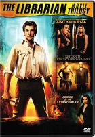 The Librarian movie trilogy : Quest for the spear ; Return to King Solomon's mines ; Curse of the Judas chalice.