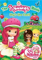 The Strawberry Shortcake Movie, Sky's the Limit