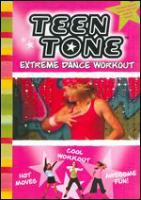 Teen Tone Extreme Dance Workout