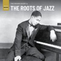 The Rough Guide to the Roots of Jazz