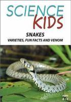Snakes, Varieties, Fun Facts, Venom