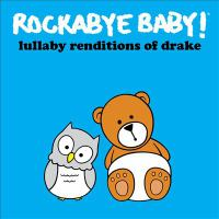 Rockabye baby!: Lullaby renditions of Drake