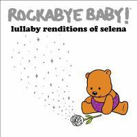 Rockabye baby!: Lullaby renditions of Selena