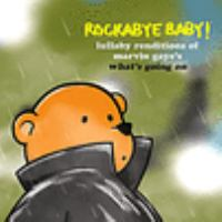 Rockabye baby!: Lullaby renditions of Marvin Gaye's What's going on