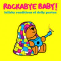 Rockabye baby!: Lullaby renditions of Dolly Parton