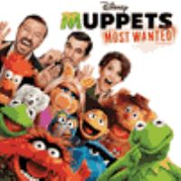 Muppets Most Wanted: An Original Walt Disney Records Soundtrack
