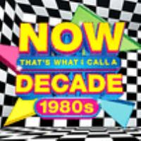 Now That's What I Call A Decade: 1980s