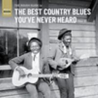 The Rough Guide to the Best Country Blues You've Never Heard: Vol. 2