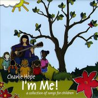I'm Me!: A Collection of Songs for Children