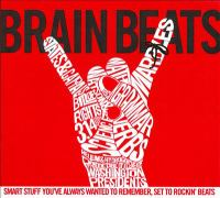 Brain Beats: Smart Stuff You've Always Wanted to Remember, Set to Rockin' Beats
