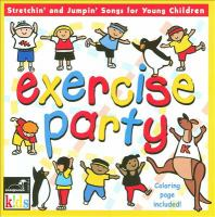 Exercise Party: Stretchin' and Jumpin' Songs for Young Children