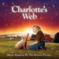 Charlotte's Web: Music Inspired by the Motion Picture