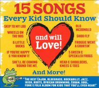 15 Songs Every Kid Should Know and Will Love!