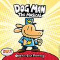 Dog Man: The Musical : Original Cast Recording