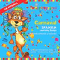 Carnaval: Spanish learning songs : ¡aprende cantando y bailando!